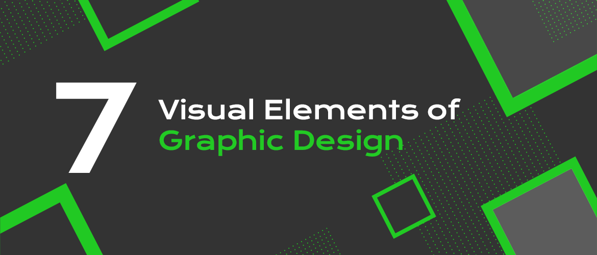 7 Visual Elements of Graphic Design