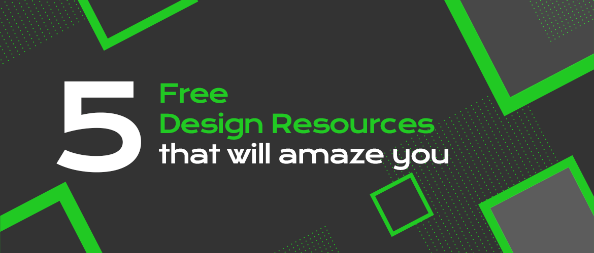5 Free Design Resources that will Amaze you
