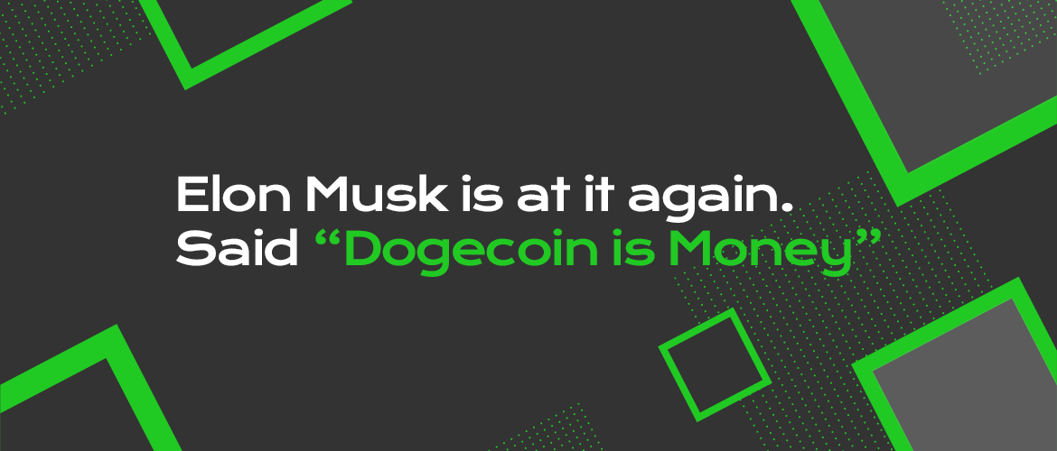 """Elon Musk is at it again. Said """"Dogecoin is Money"""""""